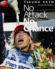 「Takuma Sato 2020 INDY500 CHAMPION No Attack No Chance 」Blu-ray 【限定2,000枚】